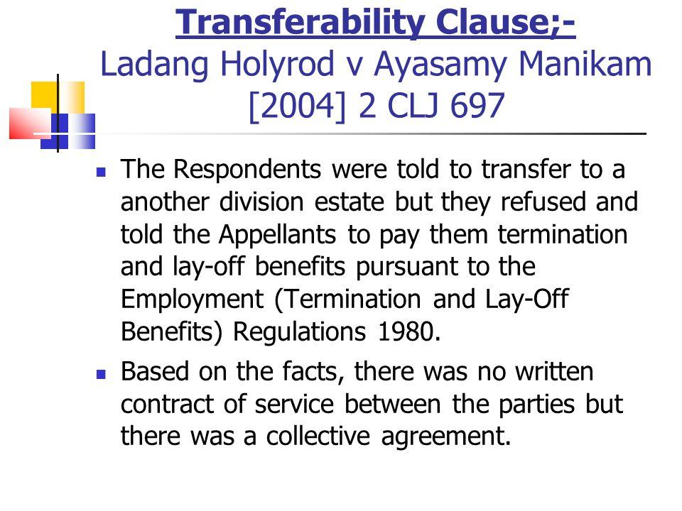Transferability Clause;- Ladang Holyrod v Ayasamy Manikam [2004] 2 CLJ 697